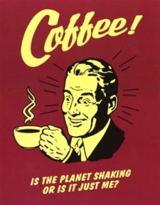 coffee_-_is_the_planet_shaking_or_is_it_just_me1-234x300